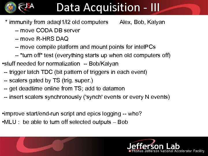 Data Acquisition - III * immunity from adaql 1/l 2 old computers Alex, Bob,