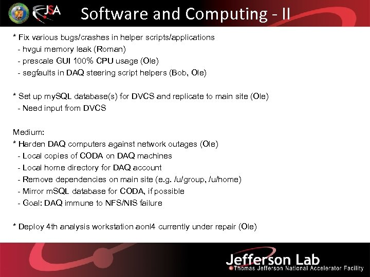 Software and Computing - II * Fix various bugs/crashes in helper scripts/applications - hvgui