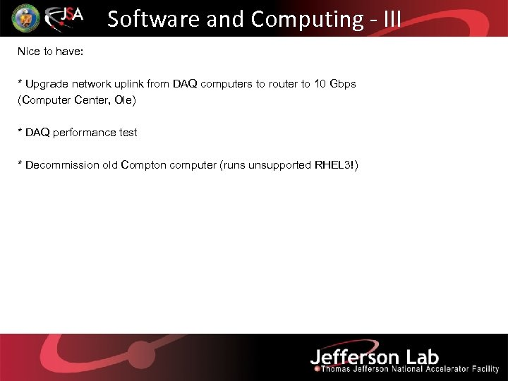 Software and Computing - III Nice to have: * Upgrade network uplink from DAQ
