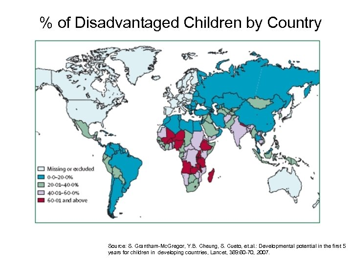 % of Disadvantaged Children by Country Source: S. Grantham-Mc. Gregor, Y. B. Cheung, S.