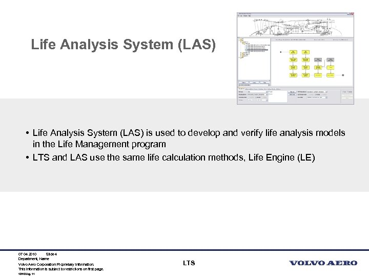 Life Analysis System (LAS) • Life Analysis System (LAS) is used to develop and