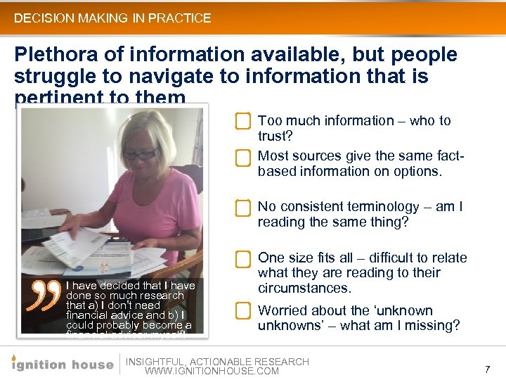 DECISION MAKING IN PRACTICE Plethora of information available, but people struggle to navigate to