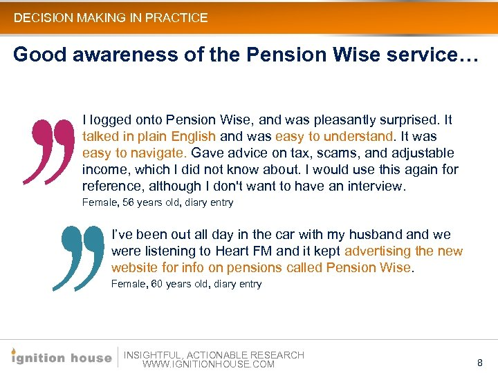 DECISION MAKING IN PRACTICE Good awareness of the Pension Wise service… I logged onto