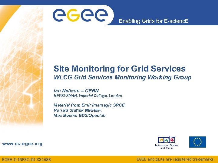 Enabling Grids for E-scienc. E Site Monitoring for Grid Services WLCG Grid Services Monitoring