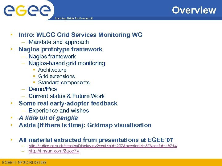 Overview Enabling Grids for E-scienc. E • Intro: WLCG Grid Services Monitoring WG –