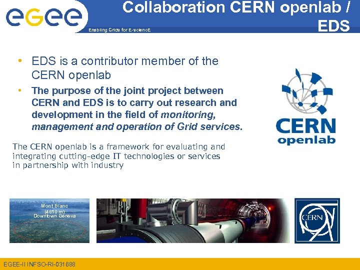 Collaboration CERN openlab / EDS Enabling Grids for E-scienc. E • EDS is a