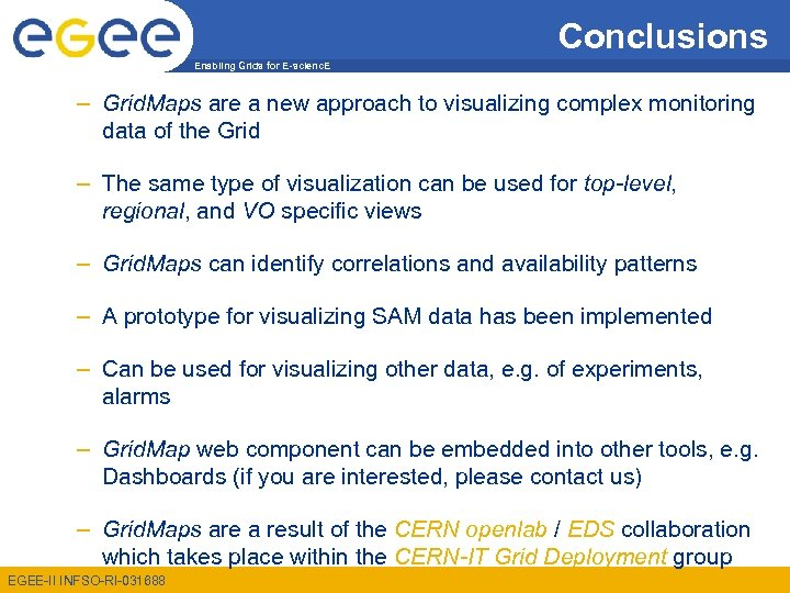 Conclusions Enabling Grids for E-scienc. E – Grid. Maps are a new approach to