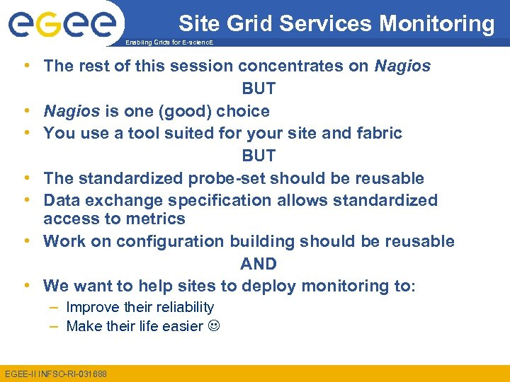Site Grid Services Monitoring Enabling Grids for E-scienc. E • The rest of this