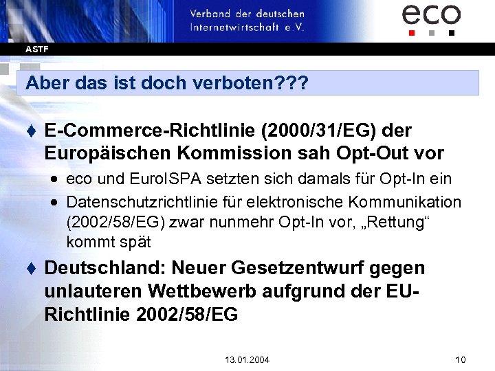 ASTF Aber das ist doch verboten? ? ? t E-Commerce-Richtlinie (2000/31/EG) der Europäischen Kommission
