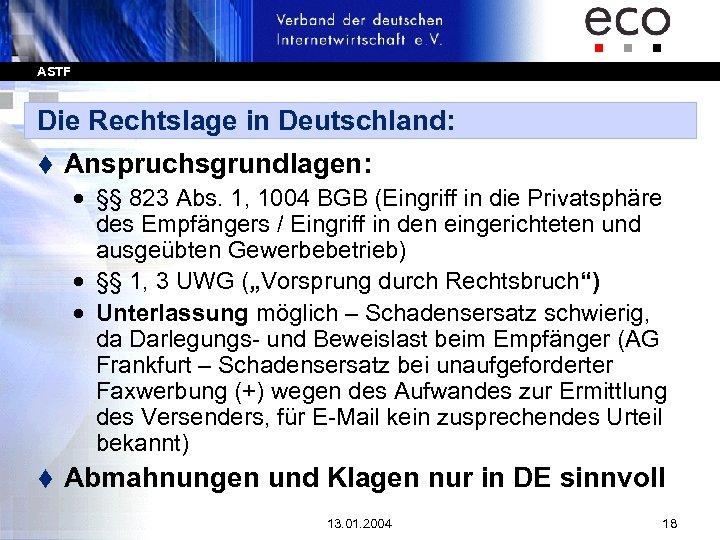 ASTF Die Rechtslage in Deutschland: t Anspruchsgrundlagen: · §§ 823 Abs. 1, 1004 BGB