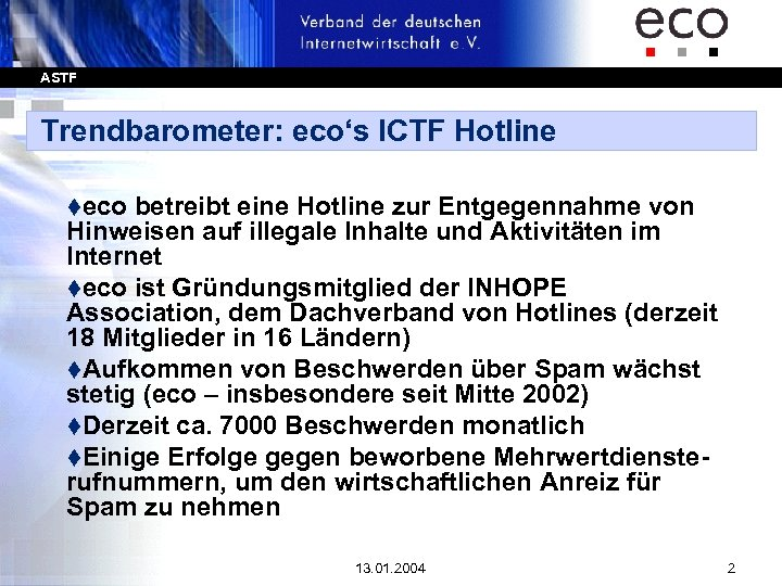 ASTF Trendbarometer: eco's ICTF Hotline teco betreibt eine Hotline zur Entgegennahme von Hinweisen auf