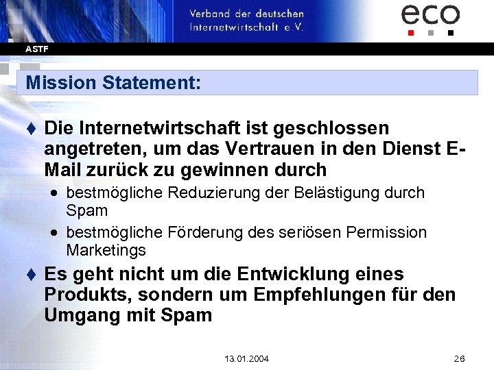 ASTF Mission Statement: t Die Internetwirtschaft ist geschlossen angetreten, um das Vertrauen in den