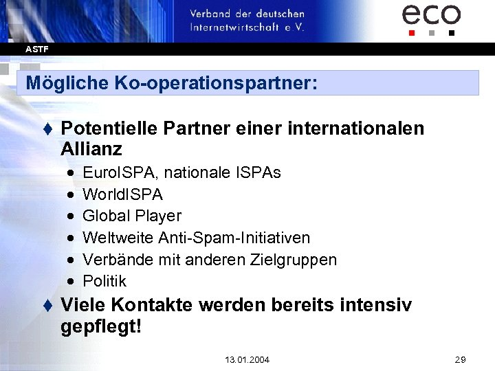 ASTF Mögliche Ko-operationspartner: t Potentielle Partner einer internationalen Allianz · · · t Euro.