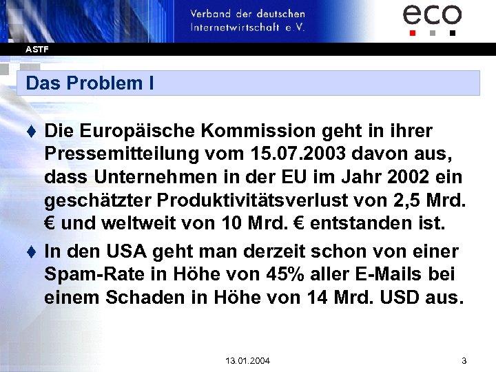 ASTF Das Problem I Die Europäische Kommission geht in ihrer Pressemitteilung vom 15. 07.