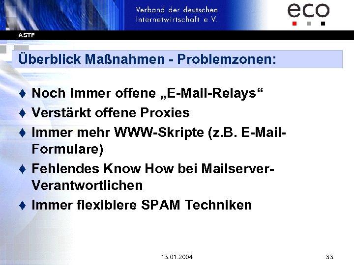 "ASTF Überblick Maßnahmen - Problemzonen: t t t Noch immer offene ""E-Mail-Relays"" Verstärkt offene"