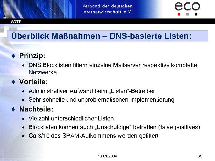 ASTF Überblick Maßnahmen – DNS-basierte Listen: t Prinzip: · DNS Blocklisten filtern einzelne Mailserver