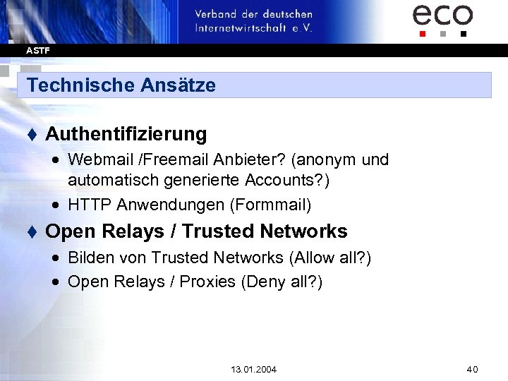ASTF Technische Ansätze t Authentifizierung · Webmail /Freemail Anbieter? (anonym und automatisch generierte Accounts?