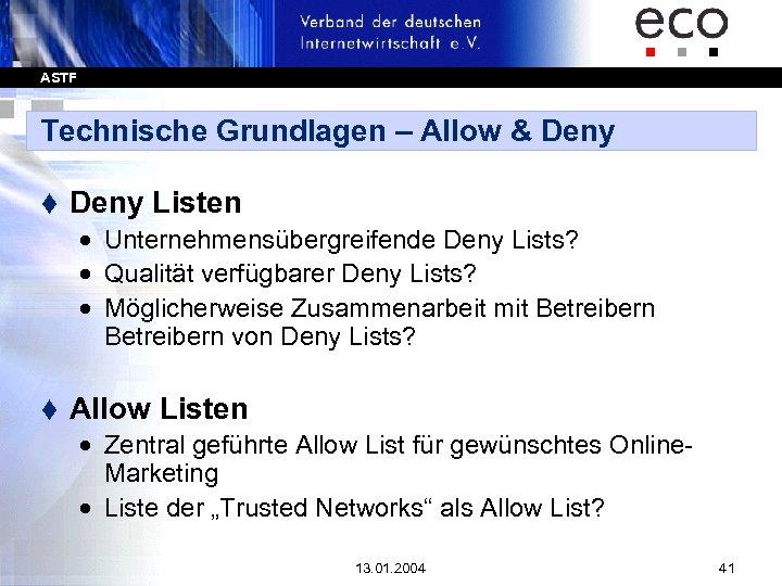 ASTF Technische Grundlagen – Allow & Deny t Deny Listen · Unternehmensübergreifende Deny Lists?
