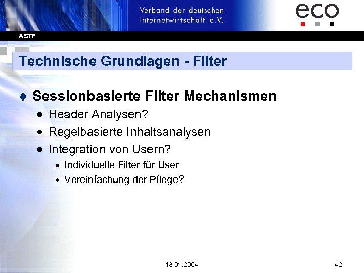 ASTF Technische Grundlagen - Filter t Sessionbasierte Filter Mechanismen · Header Analysen? · Regelbasierte
