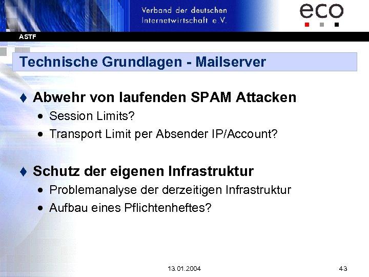 ASTF Technische Grundlagen - Mailserver t Abwehr von laufenden SPAM Attacken · Session Limits?