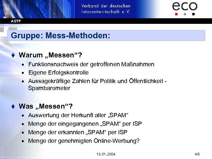 """ASTF Gruppe: Mess-Methoden: t Warum """"Messen""""? · Funktionsnachweis der getroffenen Maßnahmen · Eigene Erfolgskontrolle"""