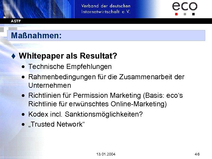 ASTF Maßnahmen: t Whitepaper als Resultat? · Technische Empfehlungen · Rahmenbedingungen für die Zusammenarbeit