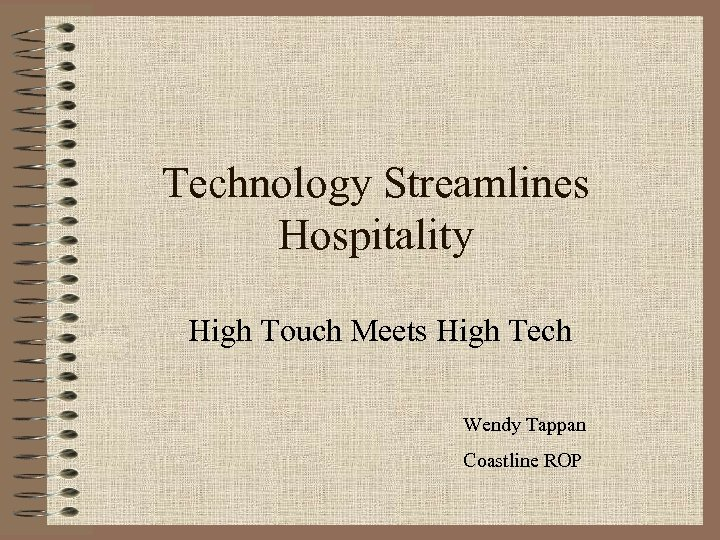 Technology Streamlines Hospitality High Touch Meets High Tech Wendy Tappan Coastline ROP