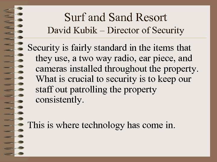 Surf and Sand Resort David Kubik – Director of Security is fairly standard in