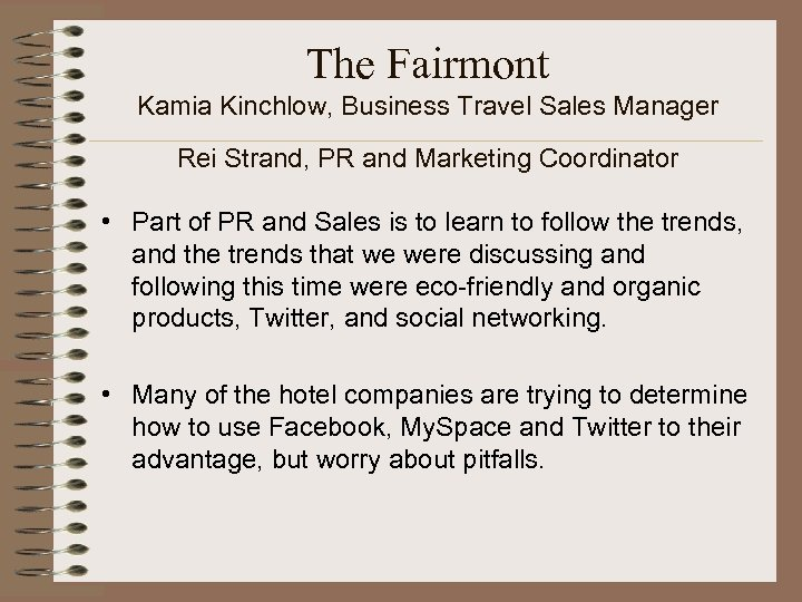 The Fairmont Kamia Kinchlow, Business Travel Sales Manager Rei Strand, PR and Marketing Coordinator