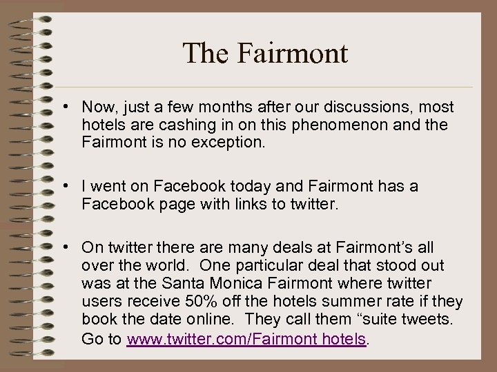 The Fairmont • Now, just a few months after our discussions, most hotels are