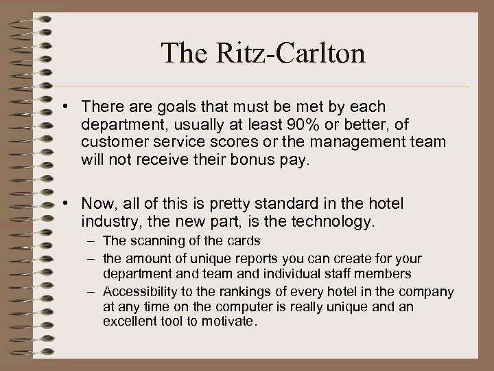 The Ritz-Carlton • There are goals that must be met by each department, usually