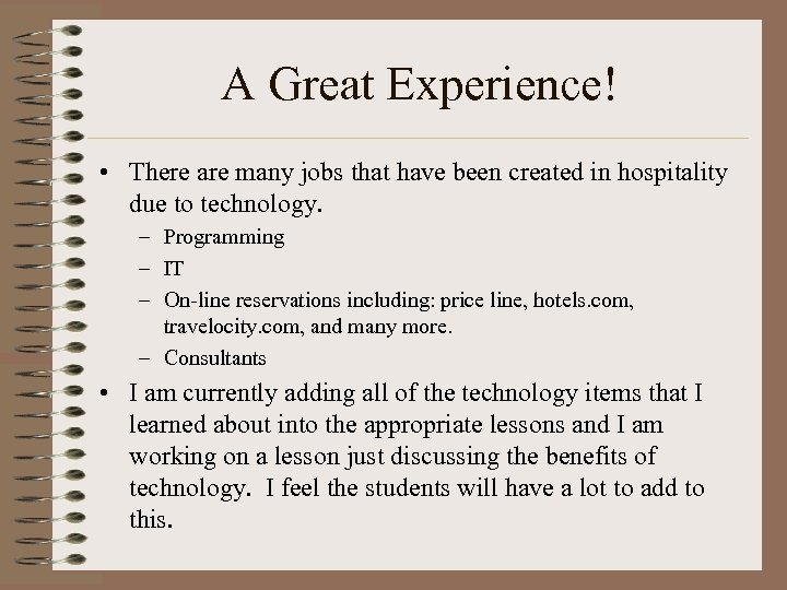A Great Experience! • There are many jobs that have been created in hospitality
