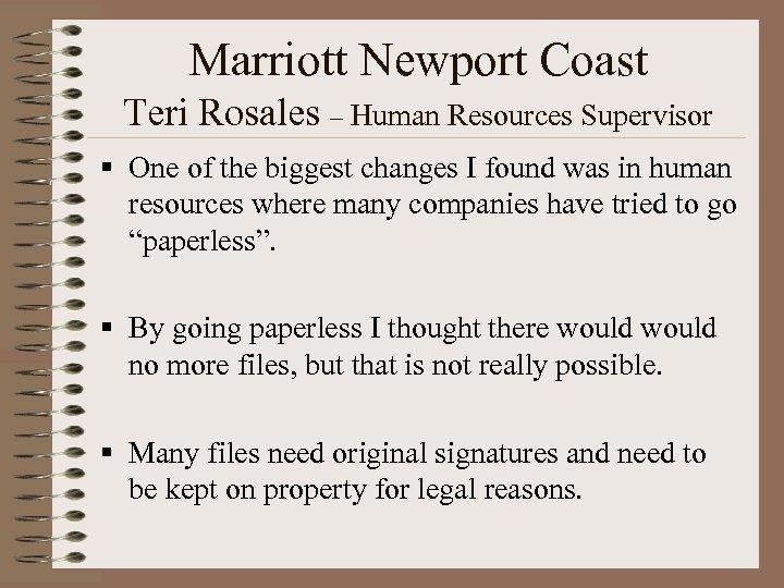 Marriott Newport Coast Teri Rosales – Human Resources Supervisor § One of the biggest
