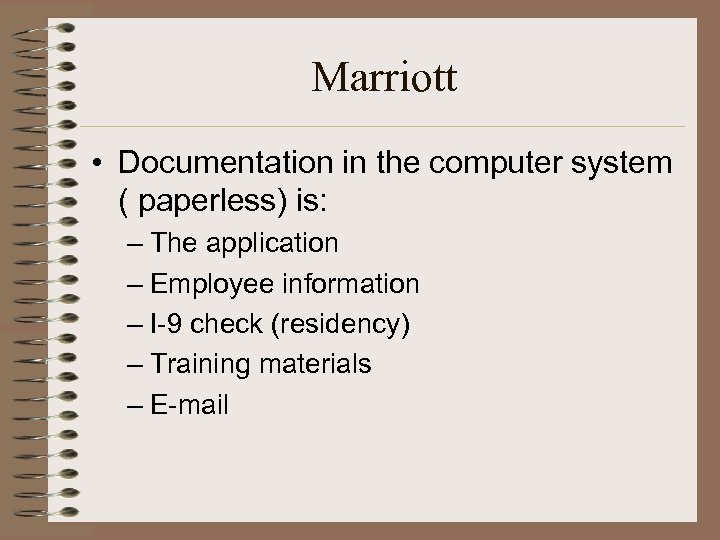 Marriott • Documentation in the computer system ( paperless) is: – The application –