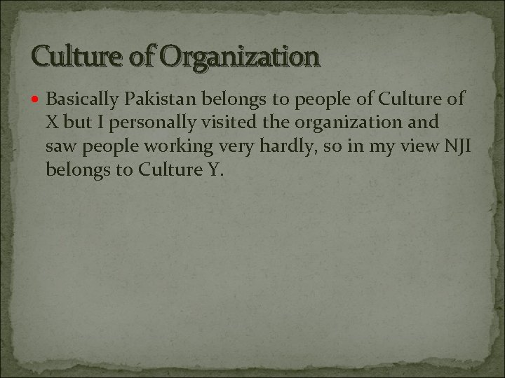 Culture of Organization Basically Pakistan belongs to people of Culture of X but I