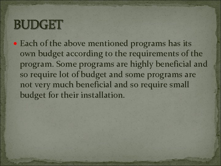 BUDGET Each of the above mentioned programs has its own budget according to the