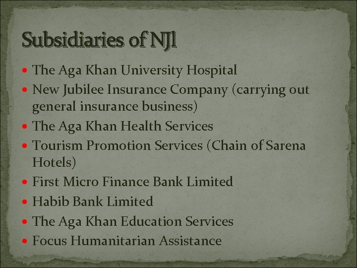 Subsidiaries of NJl The Aga Khan University Hospital New Jubilee Insurance Company (carrying out