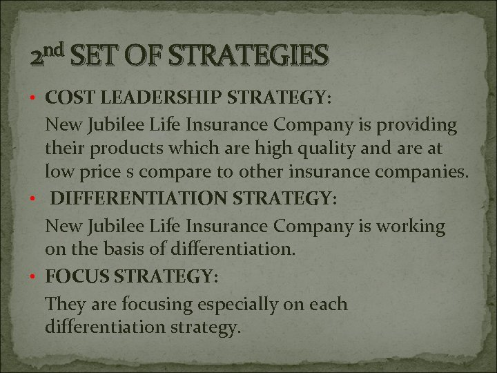 2 nd SET OF STRATEGIES • COST LEADERSHIP STRATEGY: New Jubilee Life Insurance Company