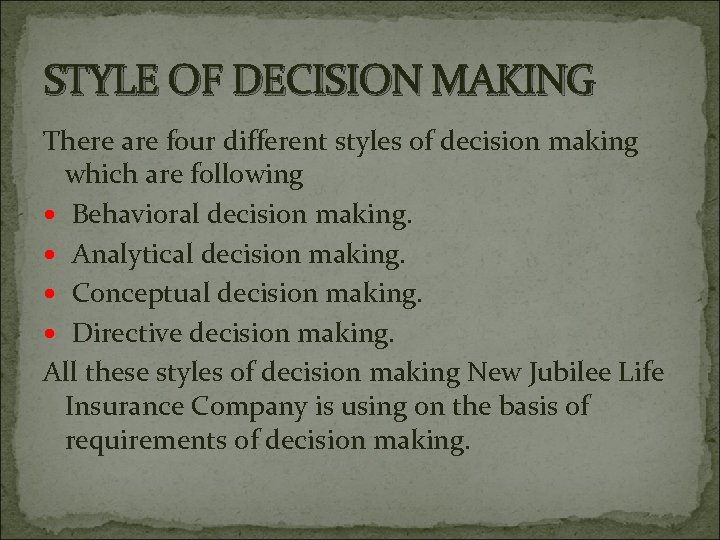 STYLE OF DECISION MAKING There are four different styles of decision making which are