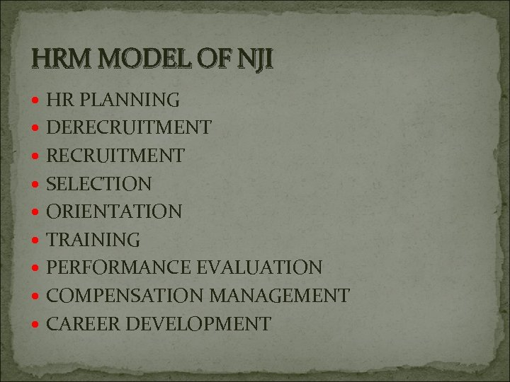 HRM MODEL OF NJI HR PLANNING DERECRUITMENT SELECTION ORIENTATION TRAINING PERFORMANCE EVALUATION COMPENSATION MANAGEMENT