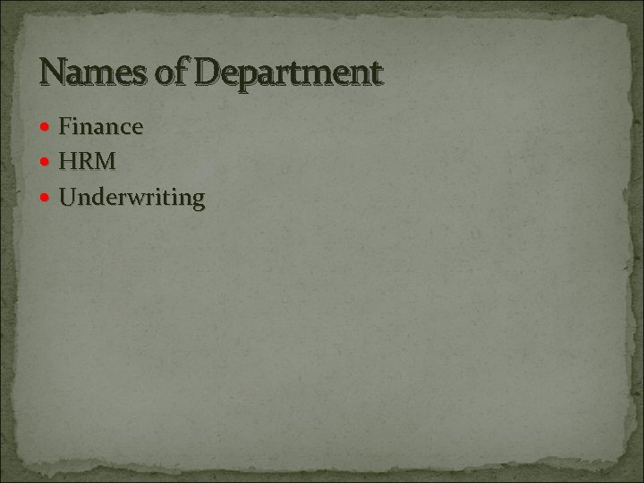 Names of Department Finance HRM Underwriting