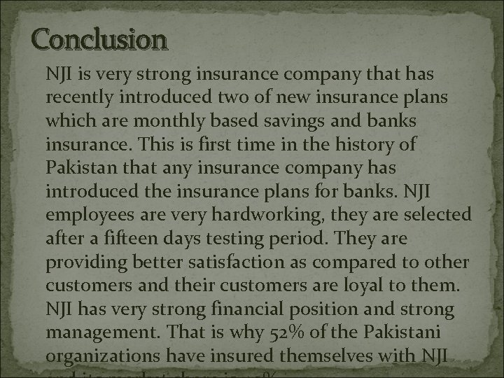 Conclusion NJI is very strong insurance company that has recently introduced two of new