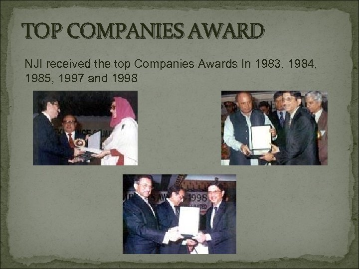 TOP COMPANIES AWARD NJI received the top Companies Awards In 1983, 1984, 1985, 1997