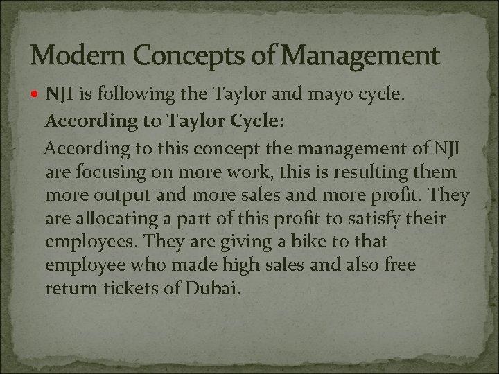 Modern Concepts of Management NJI is following the Taylor and mayo cycle. According to