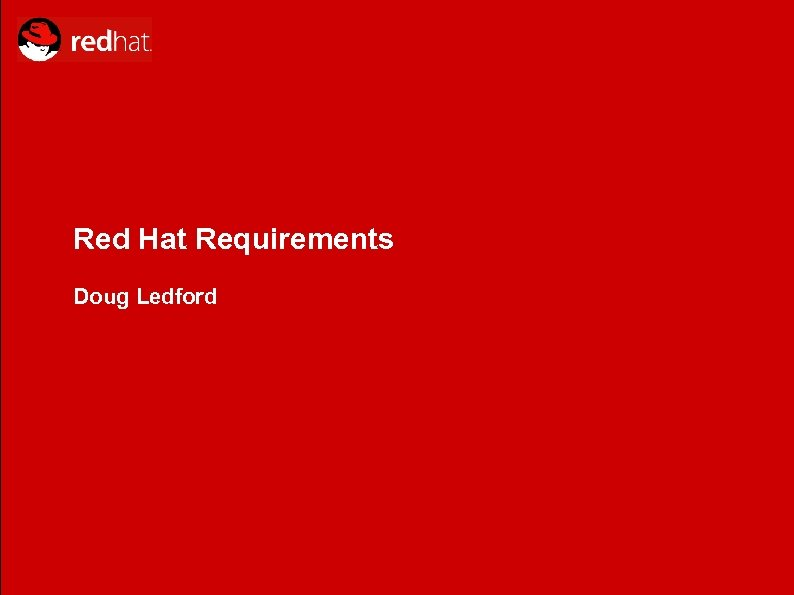 Red Hat Requirements Doug Ledford