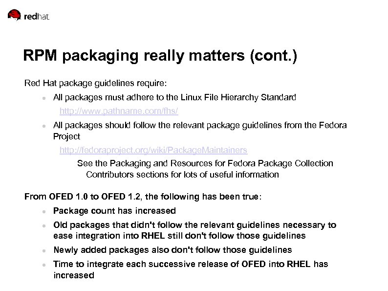 RPM packaging really matters (cont. ) Red Hat package guidelines require: All packages must