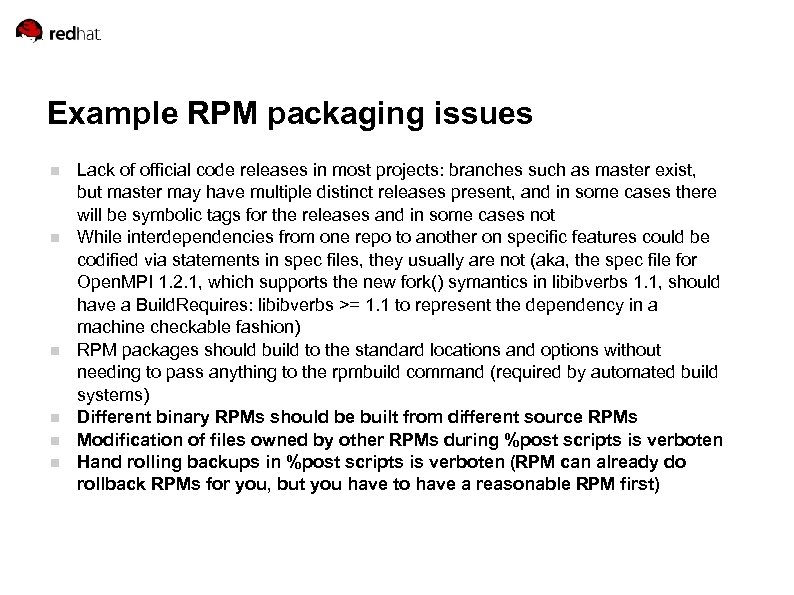 Example RPM packaging issues Lack of official code releases in most projects: branches such