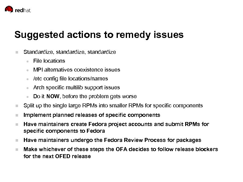 Suggested actions to remedy issues Standardize, standardize File locations MPI alternatives coexistence issues /etc