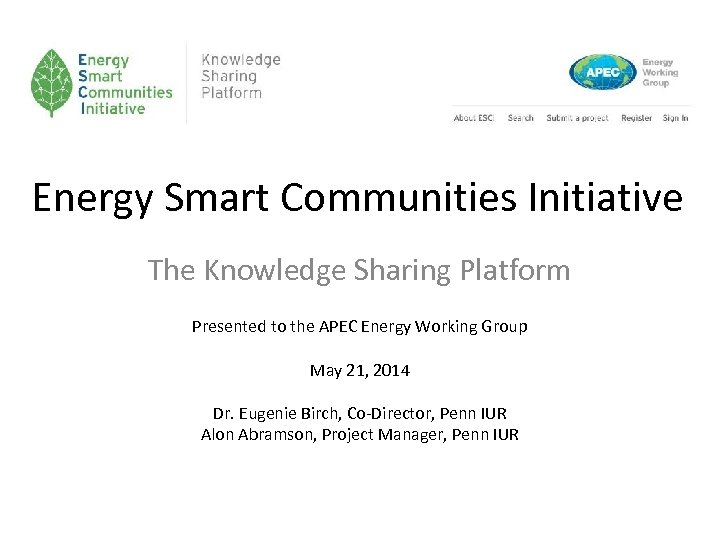 Energy Smart Communities Initiative The Knowledge Sharing Platform Presented to the APEC Energy Working