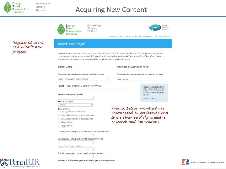 Knowledge Sharing Platform Acquiring New Content Registered users can submit new projects Private sector